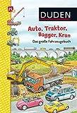 Duden: Auto, Traktor, Bagger, Kran Das große Fahrzeugebuch: ab 24 Monaten (DUDEN Pappbilderbücher 30+ Monate)