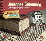 Abenteuer & Wissen: Johannes Gutenberg: Der Siegeszug des Buches