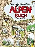 Das große österreichische Alpenbuch für Kinder: Geschichte und Geschichten, Natur und Kultur