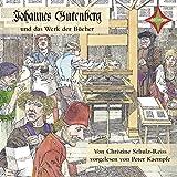 Johannes Gutenberg und das Werk der Bücher: Gelesen von Peter Kaempfe. 1 CD Laufzeit cirka 61 Min.
