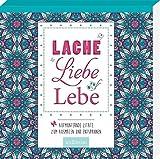 Lache, liebe, lebe: Aufmunternde Zitate zum Ausmalen und Entspannen   Zauberhaftes Malbuch mit inspirierenden Sprüchen (Malprodukte für Erwachsene)