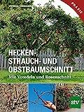 Hecken-, Strauch- und Obstbaumschnitt: Mit Veredeln und Rosenschnitt - Praxisbuch