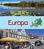 Europa: Die Kontinente entdecken (CORONA Sachbücher)