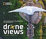 Bildband droneviews: Die schönsten Fotografien aus Dronestagram. Drohnenbilder unserer Erde bei National Geographic, von spannender Natur und Tierwelt bis zu...