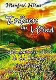 Tränen im Wind - Als deutscher Arzt in den Händen des Vietcong - Roman nach wahren Erlebnissen