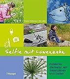 Selfie mit Löwenzahn: Entdecke die Natur mit Smartphone und Tablet