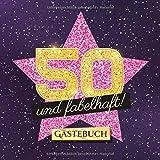 50 und fabelhaft: Gästebuch zum 50.Geburtstag für Frauen - 50 Jahre Frau - Geschenk & Deko - Buch für Glückwünsche und Fotos der Gäste