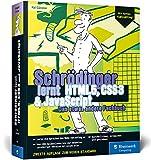 Schrödinger lernt HTML5, CSS3 und JavaScript: Das etwas andere Fachbuch. Der volle Durchmarsch für alle, die HTML, CSS und JavaScript lernen wollen. Mit...