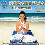 Kundalini Yoga für Einsteiger - Vital und entspannt durch die sanfte Yogaform (inkl. Begleitheft)