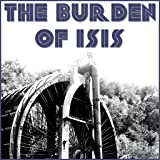 The Burden of Isis