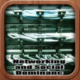 21st Century Networking and Social Dominance